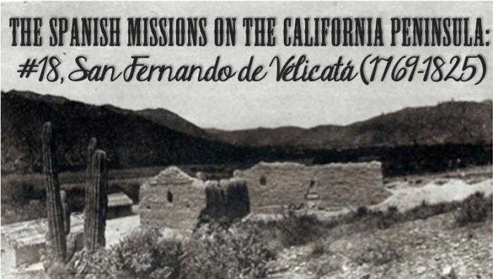 San Fernando de Velicatá Mission, Baja - www.discoverbaja.wordpress.com